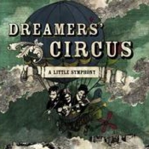 Dreamers' Circus: A Little Symphony