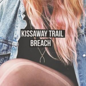 Kissaway Trail: Breach