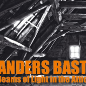Anders Bast: Beams of Light in the Attic