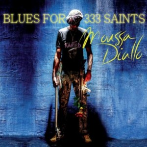 Moussa Diallo: Blues For 333 Saints