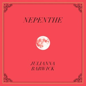 Julianna Barwick: Nepenthe