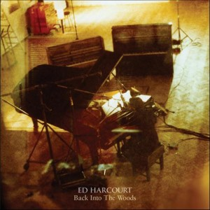 Ed Harcourt: Back Into The Woods
