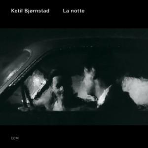 Ketil Bjørnstad: La Notte