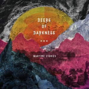 Deers Of Darkness: Wartime Stories