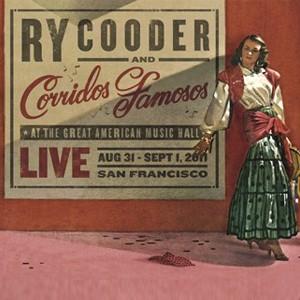 Ry Cooder & Corridos Famosos: Live In San Fransisco