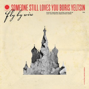 Someone Still Loves You Boris Yeltsin: Fly By Wire