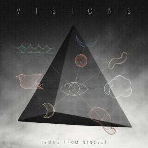 Hymns From Nineveh: Visions