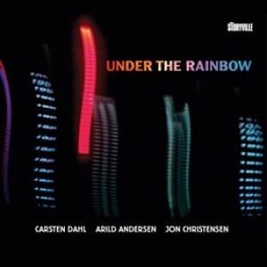 Carsten Dahl, Arild Andersen & Jon Christensen: Under The Rainbow