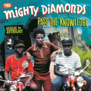 The Mighty Diamonds: Pass The Knowledge (Reggae Anthology)