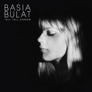 Basia Bulat: Tall Tall Shadow