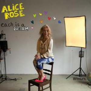 Alice Rose: Each Is A Dream