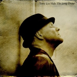 Terry Lee Hale: The Long Draw
