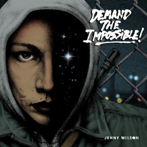 Jenny Wilson: Demand The Impossible!