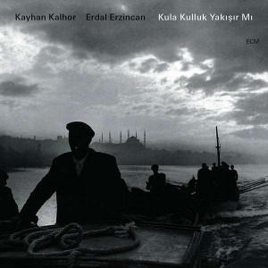 Kayhan Kalhor & Erdal Erzincan: Kula Kulluk Yakisir Mi