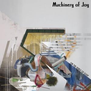 Machinery Of Joy: On The Verge Of Sleep