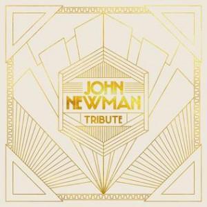 John Newman: Tribute