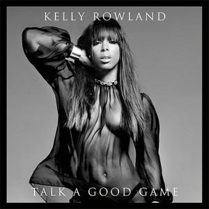 Kelly Rowland: Talk A Good Game