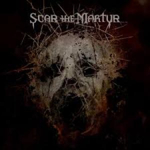 Scar The Martyr: Scar The Martyr