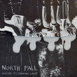 North Fall: Outside It's Growing Light