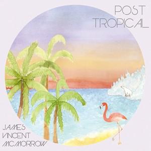 James Vincent McMorrow: Post Tropical