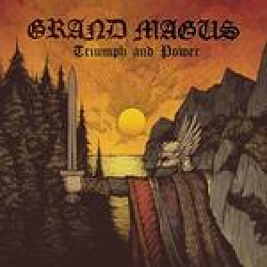 Grand Magus: Triumph And Power