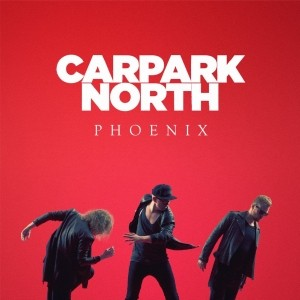 Carpark North: Phoenix