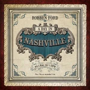 Robben Ford og Renegade Creation: A Day In Nashville