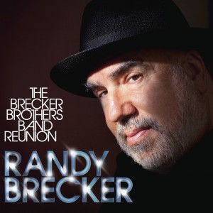 Randy Brecker: The Brecker Brothers Band Reunion