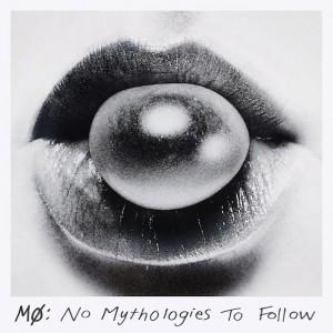 MØ: No Mythologies To Follow