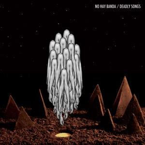 No Hay Banda: Deadly Songs