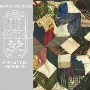 Wovenhand: Refractory Obdurate