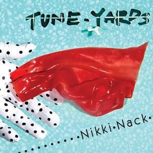 Tune-Yards: Nikki Nack
