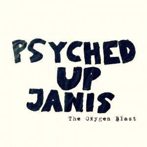 Psyched Up Janis: The Oxygen Blast