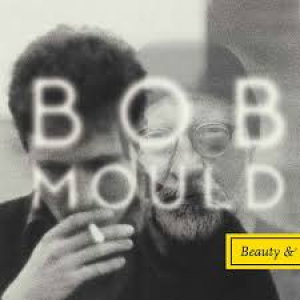 Bob Mould: Beauty & Ruin
