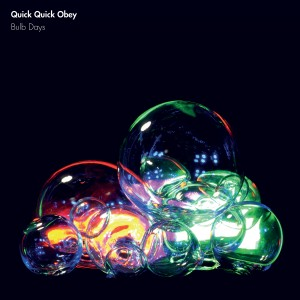 Quick Quick Obey: Bulb Days