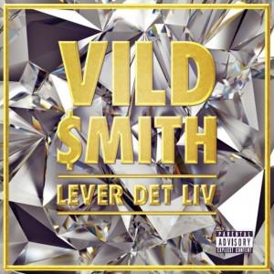 Vild $mith: Lever Det Liv