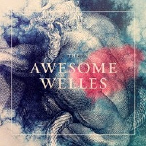 The Awesome Welles: The Awesome Welles