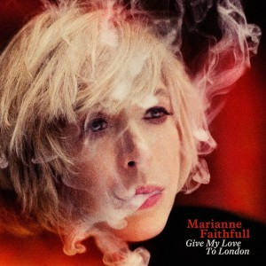 Marianne Faithfull: Give My Love To London