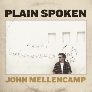 John Mellencamp: Plain Spoken