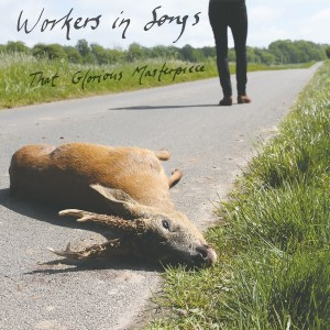 Workers in Songs: That Glorious Masterpiece
