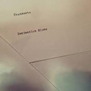 Castanets: Decimation Blues