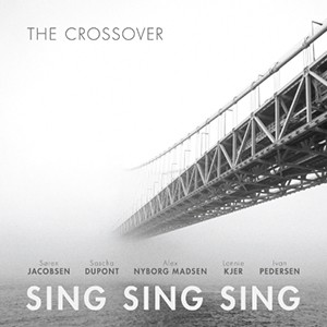 Sing Sing Sing: The Crossover