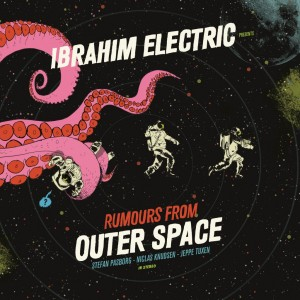 Ibrahim Electric: Rumours From Outer Space