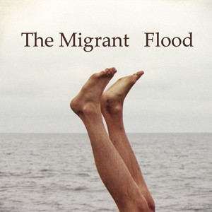 The Migrant: Flood