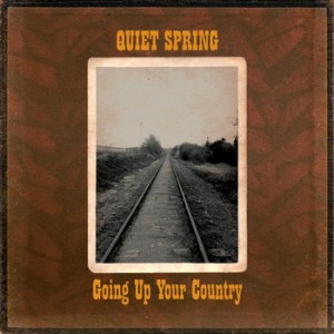 Quiet Spring: Going Up Your Country