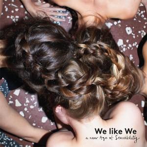 We Like We: a new Age of Sensibility