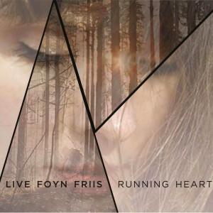 Live Foyn Friis: Running Heart
