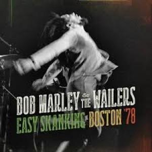 Bob Marley & The Wailers: Easy Skanking In Boston '78