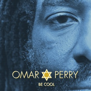 Omar Perry: Be Cool