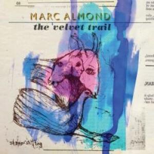 Marc Almond: The Velvet Train
